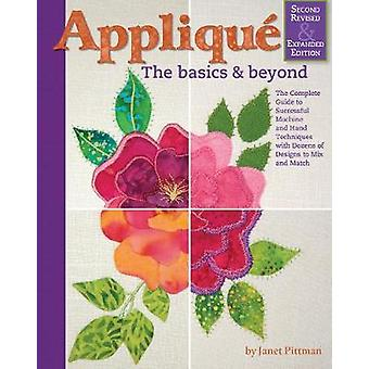 Applique - Basics and Beyond - Revised 2nd Edition - The Complete Guide