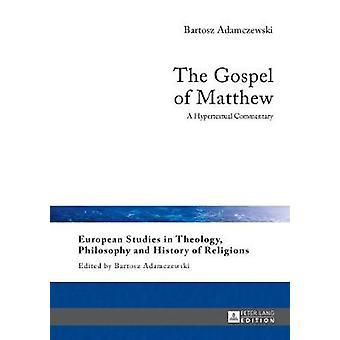 The Gospel of Matthew - A Hypertextual Commentary by Bartosz Adamczews