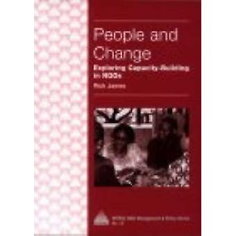 People and Change - Exploring Capacity Building in NGOs by Rick James