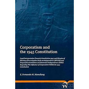 Corporatism and 1945 Constitution - Legal Interpretation Towards Const