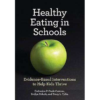 Healthy Eating in Schools - Evidence-Based Interventions to Help Kids