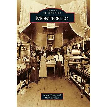 Monticello by Mary Heady - 9780738587899 Book