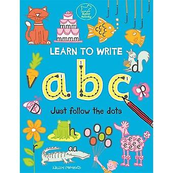 Learn to Write ABC - Just Follow the Dots by Nancy Meyers - 9781780554