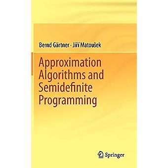 Approximation Algorithms and Semidefinite Programming by Bernd Gartne