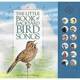 The Little Book of Backyard Bird Songs by Andrea Pinnington - Caz Buc