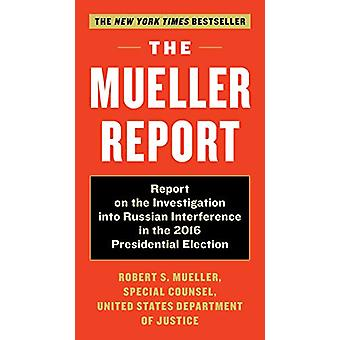 The Mueller Report - Report on the Investigation into Russian Interfer