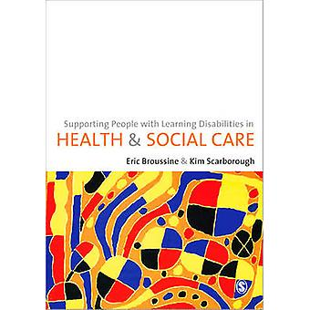 Supporting People with Learning Disabilities in Health and Social Care by Eric Broussine