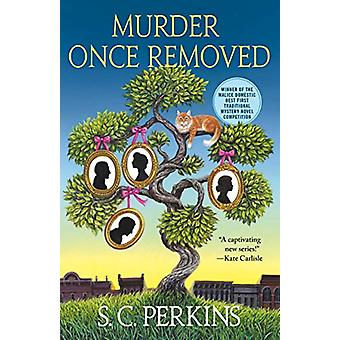 Murder Once Removed by S. C. Perkins - 9781250189035 Book