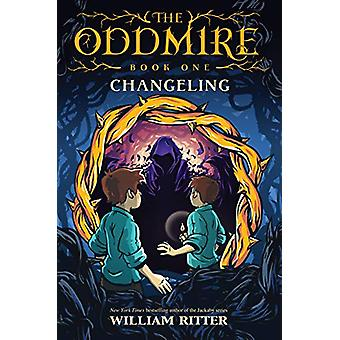 The Oddmire - Book 1 - Changeling by William Ritter - 9781616208394 Bo