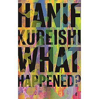 hva har skjedd? av Hanif Kureishi - 9780571352050 Book