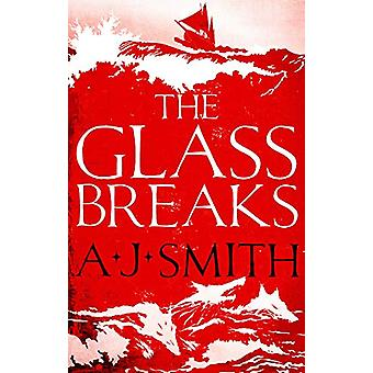 The Glass Breaks by A. J. Smith - 9781786696908 Book