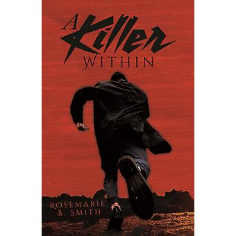 A Killer Within by Rosemarie B Smith
