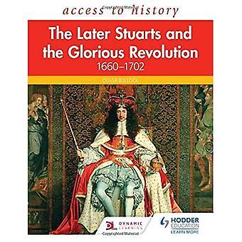 Accesso alla storia: Gli Stuart più tardi e la gloriosa rivoluzione 1660-1702