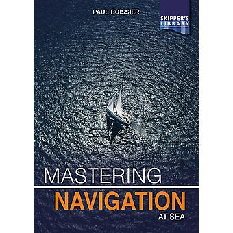 Mastering Navigation at Sea by Boissier & Paul