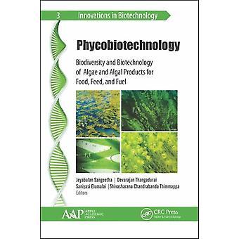 Phycobiotechnology by Edited by Jeyabalan Sangeetha & Edited by Devarajan Thangadurai & Edited by Saniyasi Elumalai & Edited by Shivasharana Chandrabanda Thimmappa