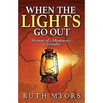 When the Lights Go Out - Memoir of a Missionary to Somalia - 978099461