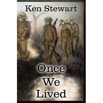 Once We Lived by Dr Ken Stewart - 9781450033039 Book