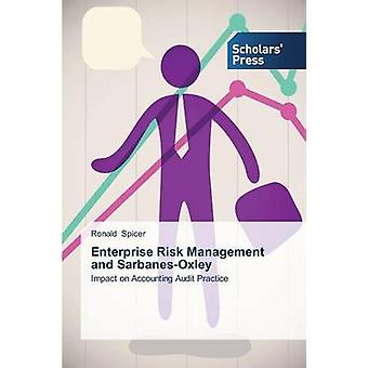 Enterprise Risk Management and Sarbanes-Oxley by Spicer Ronald - 9783