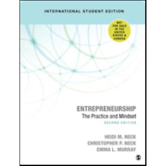 Entrepreneurship  International Student Edition  The Practice and Mindset by Heidi M Neck & Christopher P Neck & Emma L Murray