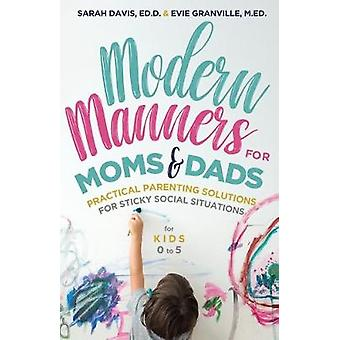Modern Manners for Moms  Dads Practical Parenting Solutions for Sticky Social Situations For Kids 05 Parenting etiquette Good manners  Child rearing tips