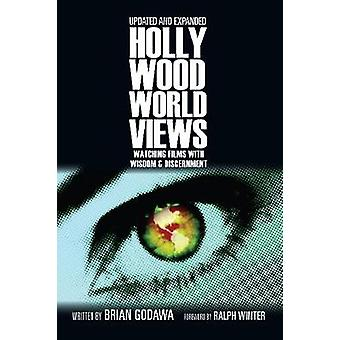 Hollywood Worldviews Watching Films with Wisdom  Discernment Updated Expanded
