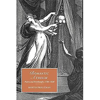 Romantic Atheism: Poetry and Freethought, 1780-1830