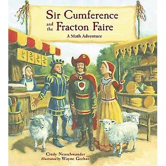 Sir Cumference and the Fracton Faire Math Adventures A Math Adventure