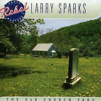 Larry Sparks - Old Church Yard [CD] USA import