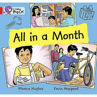All in a Month  Band 02bRed B by Monica Hughes & Illustrated by Kevin Hopgood & Prepared for publication by Collins Big Cat