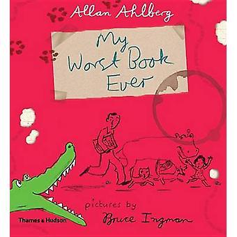 Mon pire livre jamais! par Allan Ahlberg - livre 9780500650905