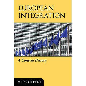 Integrazione europea: una storia concisa di Mark Gilbert - 97807425666