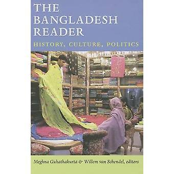 Bangladesz Reader - historia - kultura - polityka przez Meghna Guhatha