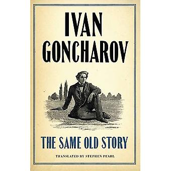 La même vieille histoire de Ivan Gontcharov - Stephen Pearl - 9781847495624