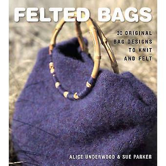Sacs feutrés - 30 Design Original de sac à tricoter et ressentie par Alice Underwo