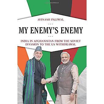 Min fiendes fiende - Indien i Afghanistan från den sovjetiska invasionen till th