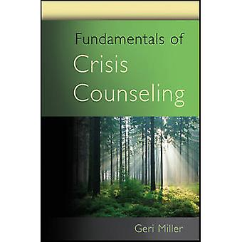 Fundamentals of Crisis Counseling by Geri Miller - 9780470438305 Book
