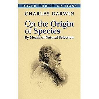 On the Origin of Species: By Means of Natural Selection (Dover Thrift Editions): By Means of Natural Selection (Dover Thrift Editions)