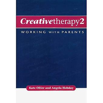 Creative Therapy II: Working With Parents