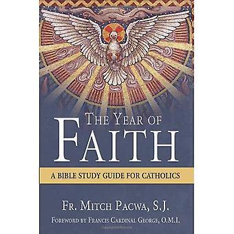 L'année de la foi: un Guide d'étude de Bible pour les catholiques