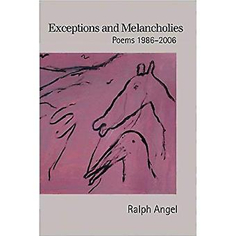 Exceptions and Melancholies: Poems 1986-2006