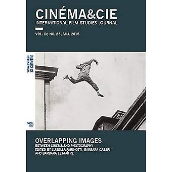 Cinema&Cie. International Film Studies Journal Vol. XV, no. 25 Fall 2016 - Overlapping Images: Between Cinema...