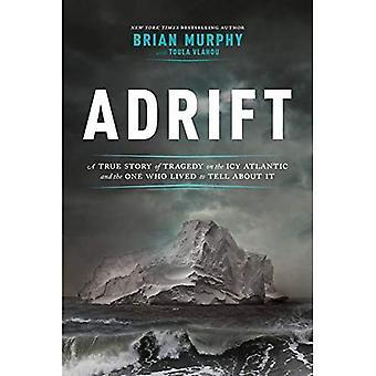 Adrift: En sann historia om tragedin på isiga Atlanten och en Man som levde för att berätta om det.