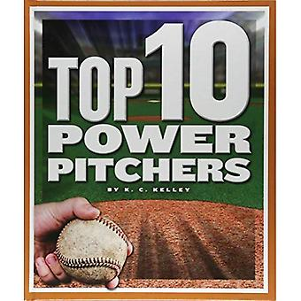 Top 10 Power Pitchers (Top� 10 in Sports)