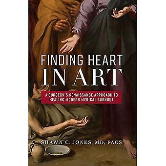 Löytäminen Heart Art: kirurgin Renaissance lähestymistapaa paranemista modernin lääketieteen Burnout