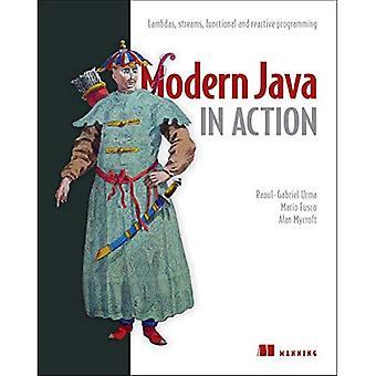 Java moderne en Action: Lambdas, ruisseaux, programmation fonctionnelle et réactive