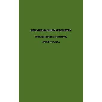 SemiRiemannian Geometry With Applications to Relativity by Barrett ONeill