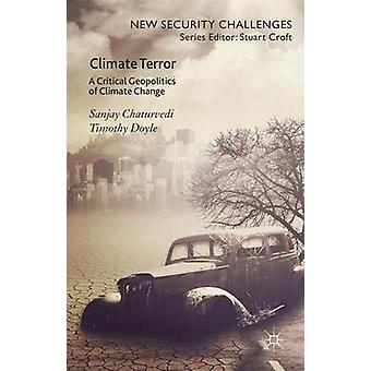 Climate Terror A Critical Geopolitics of Climate Change by Doyle & Timothy