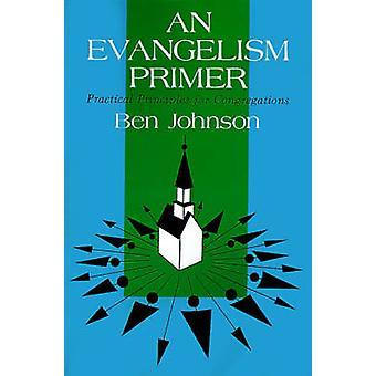 Seurakuntien jäseneltä Johnson & Ben Campbell Evankeliointi Primer käytännön periaatteet