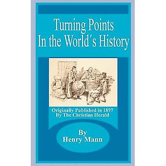 Turning Points in the Worlds History by Mann & Henry