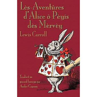LsAventres dAlice  Pyis ds Mrvy Alices Adventures in Wonderland in Borain Picard by Carroll & Lewis
